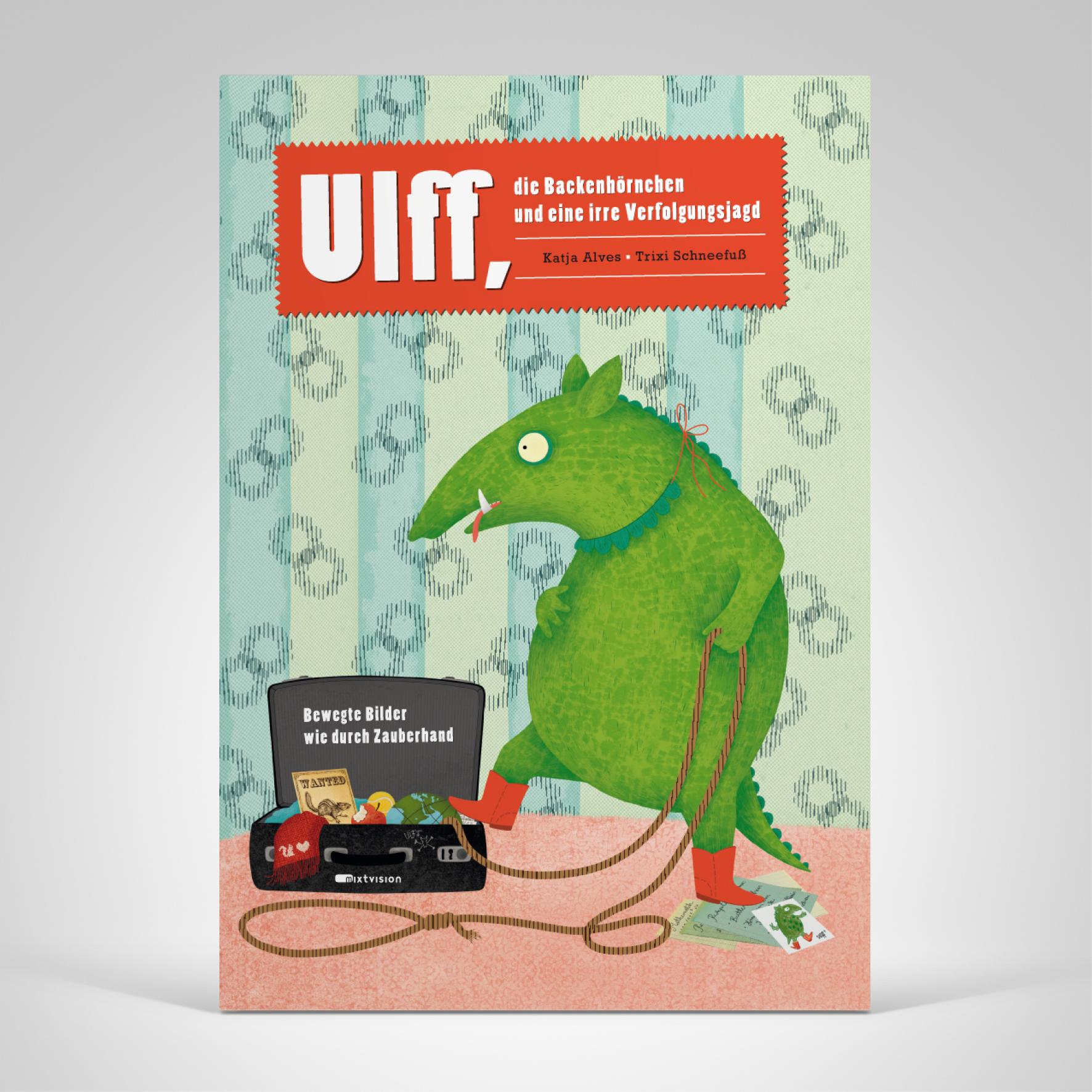 Ulff, die Backenhörnchen und eine irre Verfolgungsjagd: Bewegte Bilder wie durch Zauberhand, Cover-Abbildung