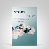 STORY NOW – Ein Handbuch für digitales Erzählen, Cover-Abbildung