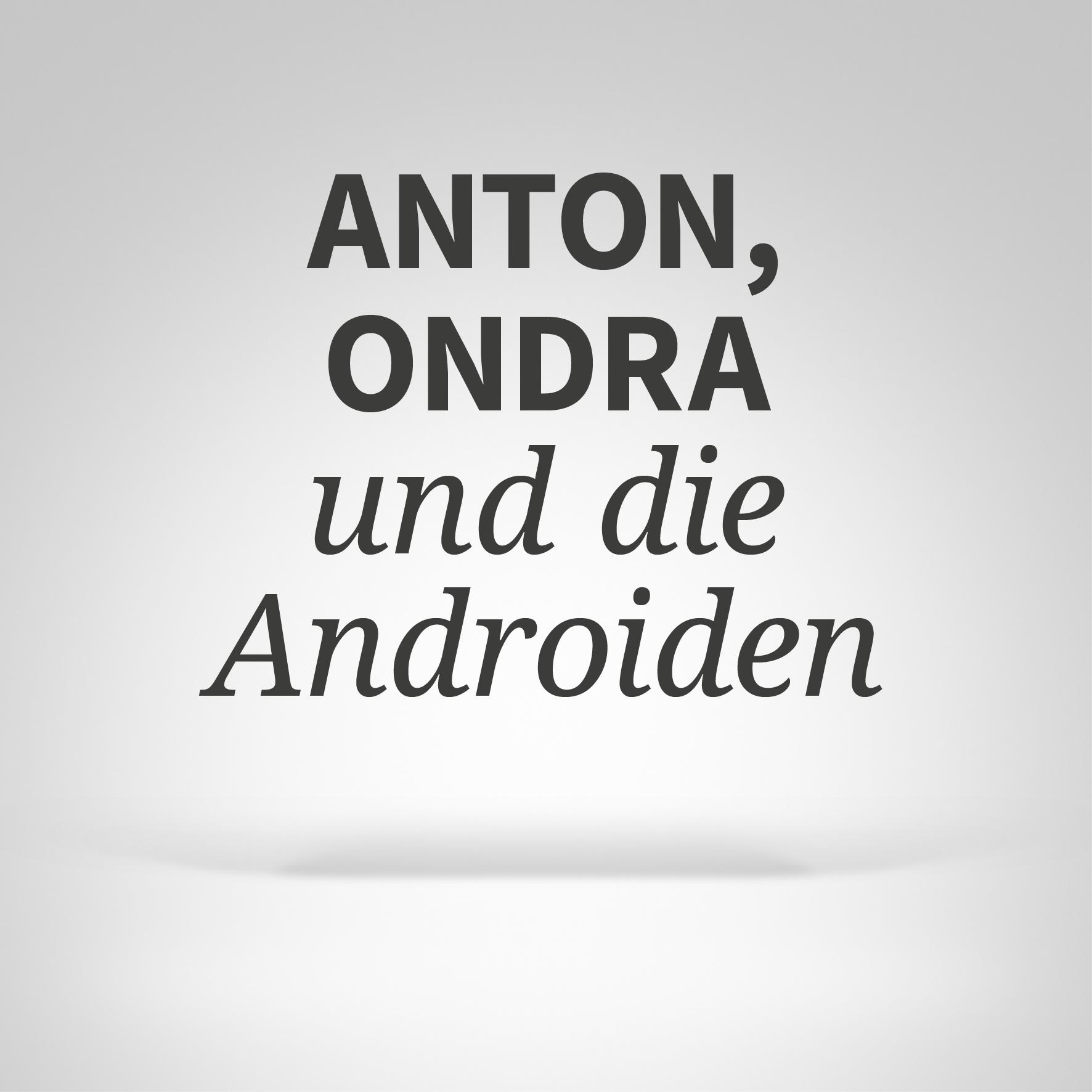 Anton, Ondra und die Androiden, Film